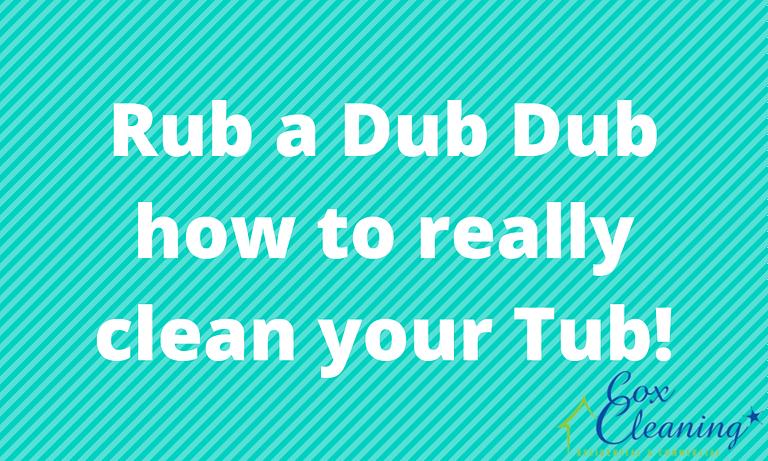 Rub a Dub Dub how to really clean your Tub!