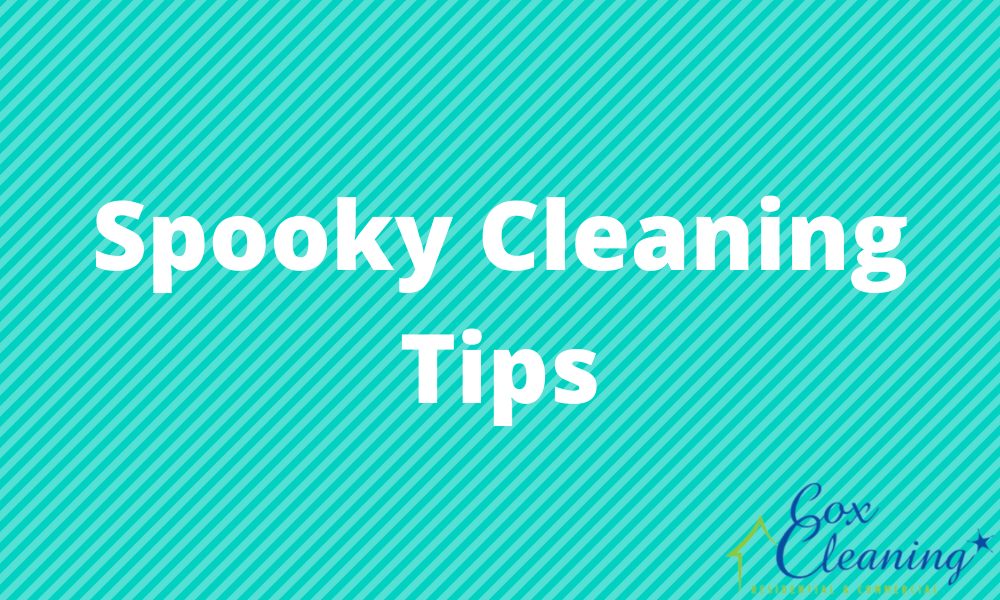 Spooky Cleaning Tips