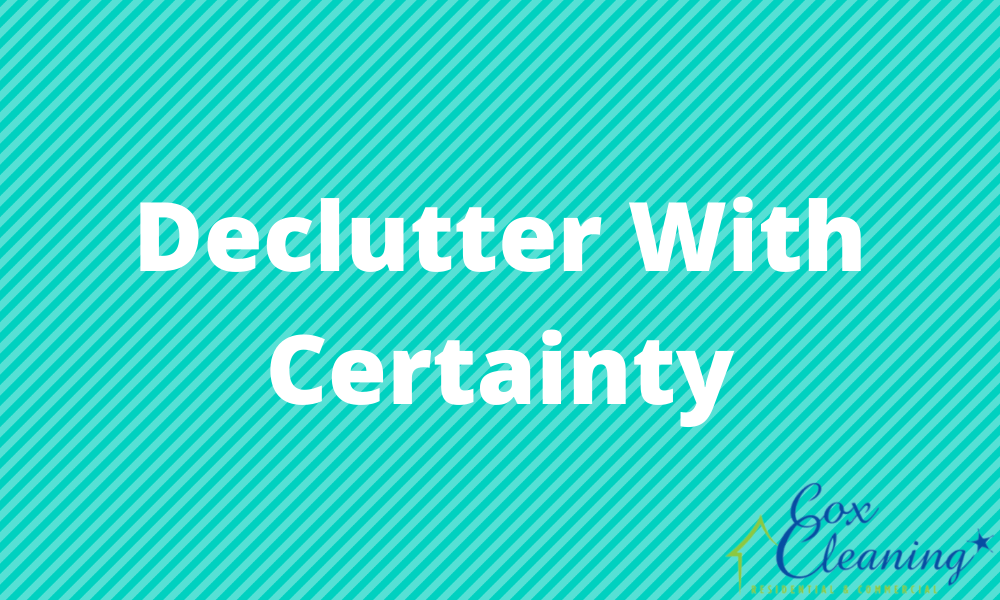 Declutter with Certainty