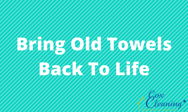 Bring Old Towels Back To Life