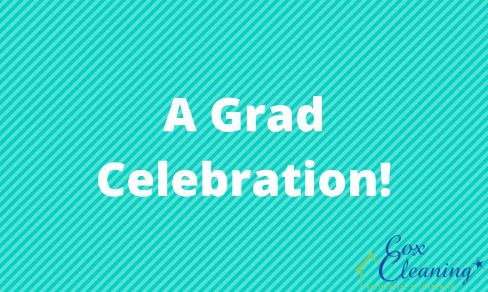 A Grad Celebration!